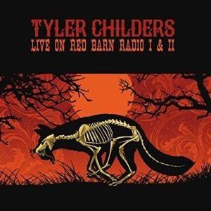 Tyler Childers Live on Red Barn Radio I & II